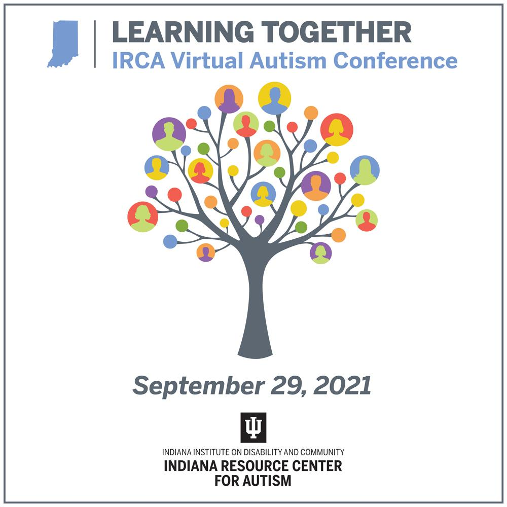 Logo for Learning Together: IRCA Virtual Autism Conference, September 29, 2021. There is a colorful image of a tree
